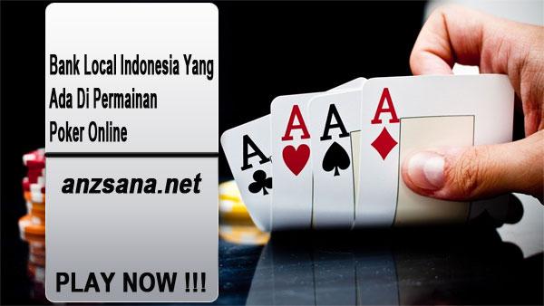 Bank Local Indonesia Yang Ada Di Permainan Poker Online