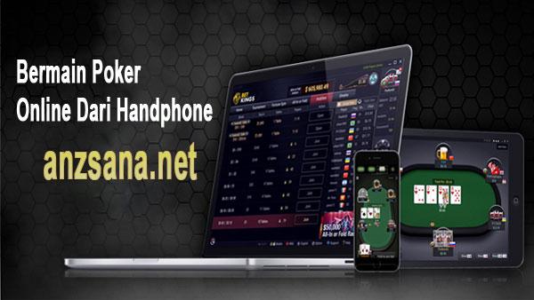 Bermain Poker Online Dari Handphone
