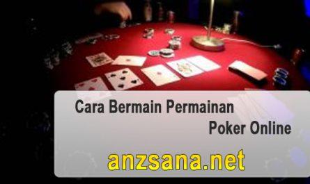 Cara-Bermain-Permainan-Poker-Online