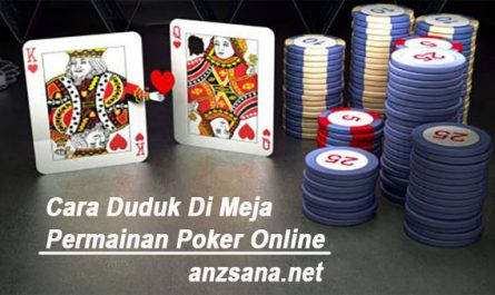 Cara-Duduk-Di-Meja-Permainan-Poker-Online