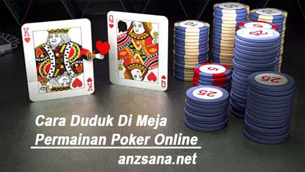 Cara Duduk Di Meja Permainan Poker Online