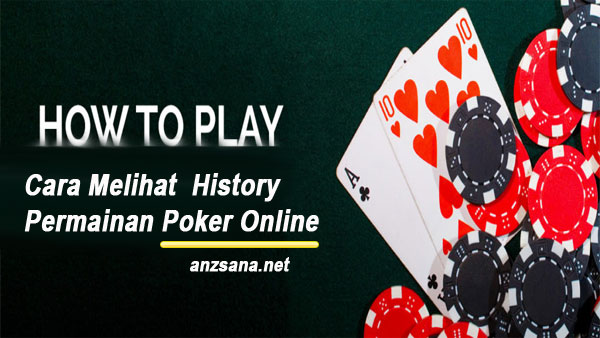Cara Melihat  History Permainan Poker Online