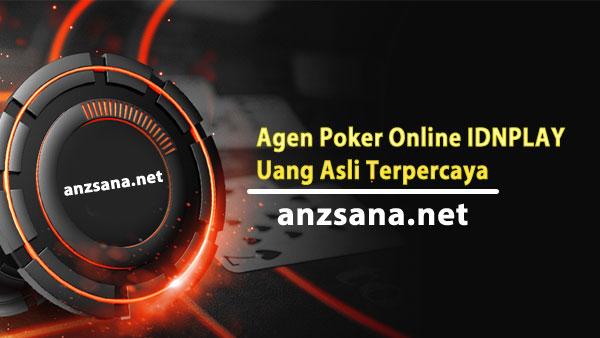 Agen Poker Online IDNPLAY Uang Asli Terpercaya