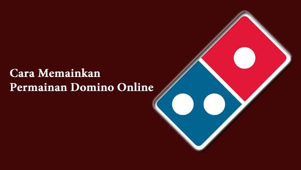 Cara Memainkan Permainan Domino Online